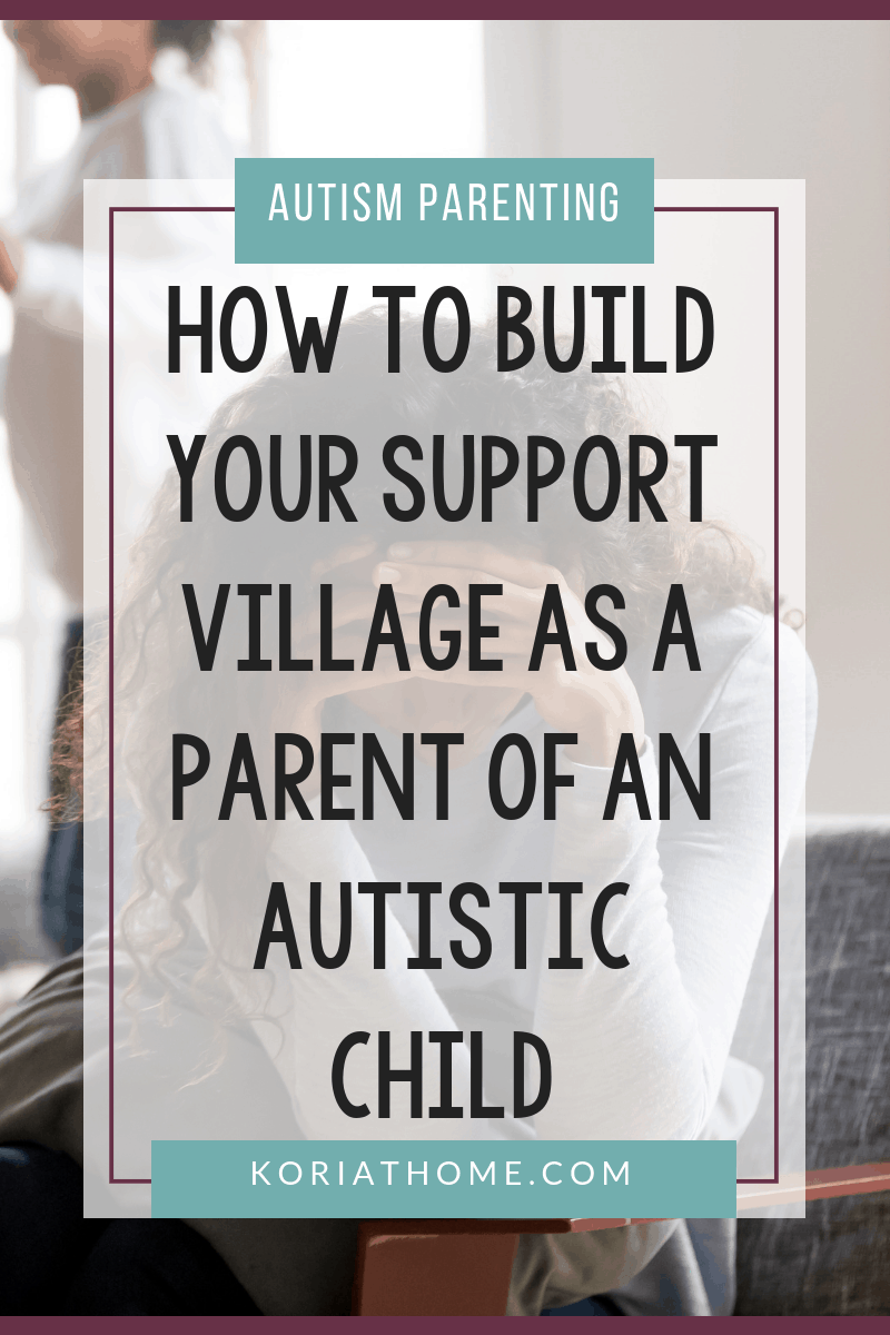 How to Find Your Support Village as an Autism Mom 3