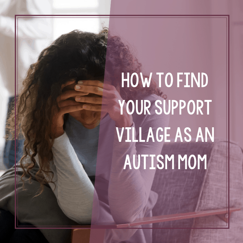 How to Find Your Support Village as an Autism Mom 2