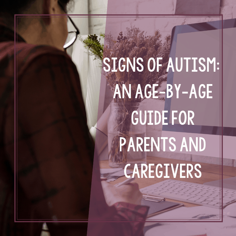 The Initial Signs of Autism: An Age by Age Guide for Parents 2