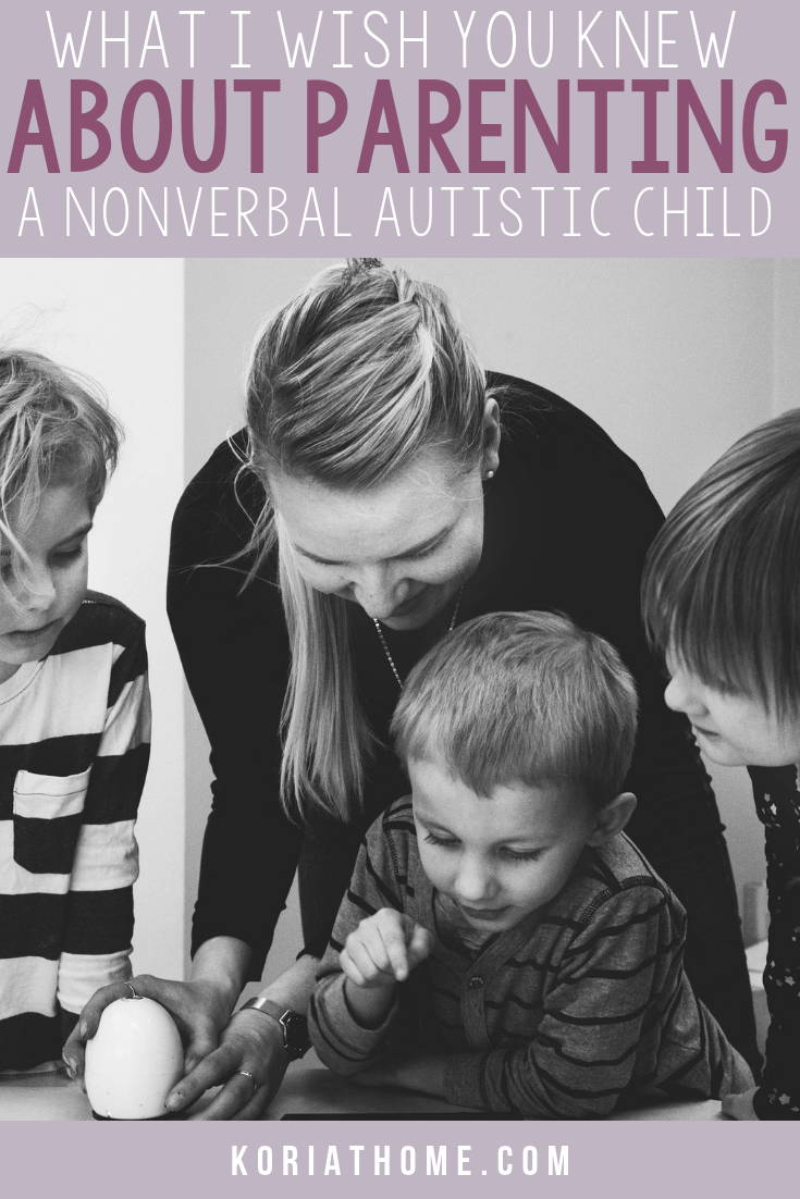 What I Wish You Knew About Parenting a Non-verbal Autistic Child 1