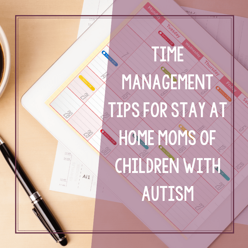 Time Management Tips and Skills for Stay at Home Moms 2