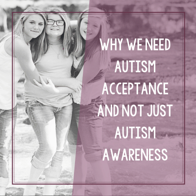 Why We Need Autism Acceptance and Not Just Autism Awareness