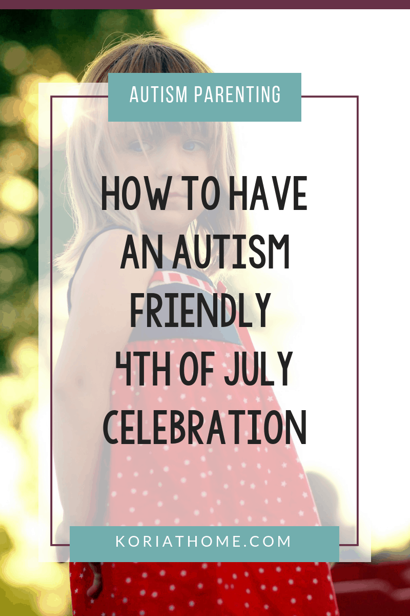 How to Survive the 4th of July Holiday With Your Autistic Child 3