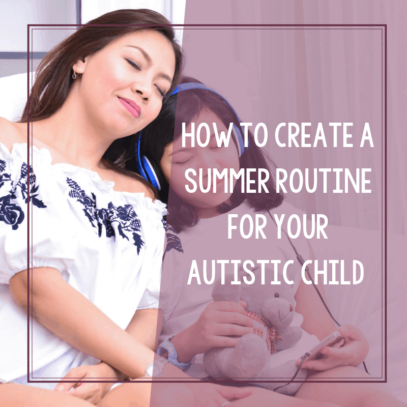 How to Structure Your Summer Routine with Your Autistic Child 2