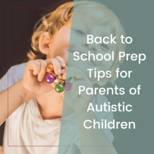 Back to School Survival Tips for Parents of Autistic Children 1