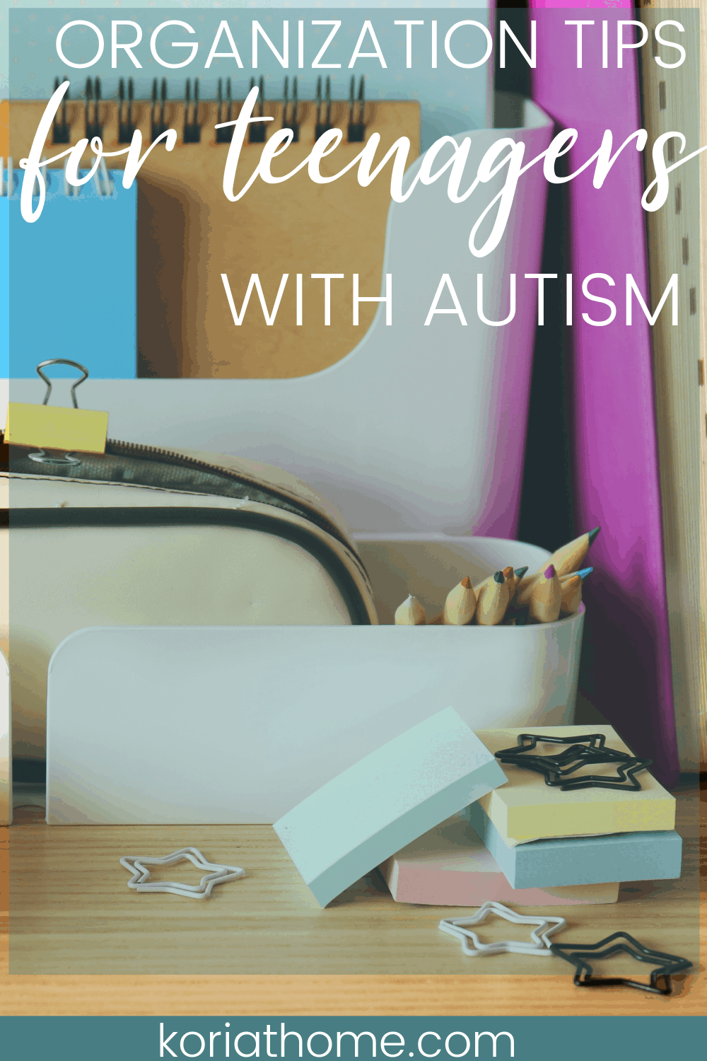 15 Sensible Organization Tips for Teenagers with Autism 1