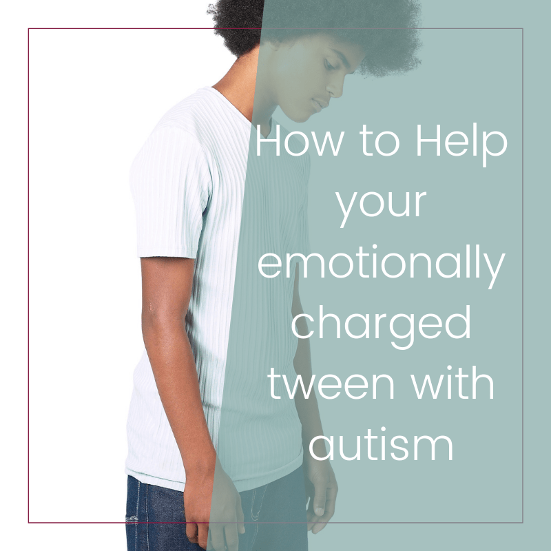 How to Handle Your Emotionally Charged Tween with Autism 2