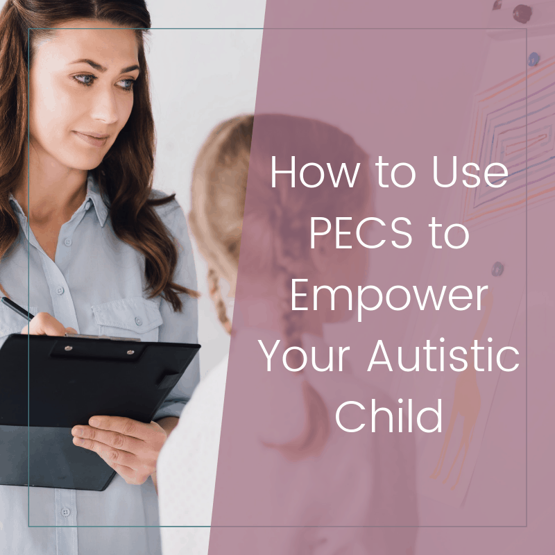 How to Use PECS to Give Your Autistic Child the Gift of Communication