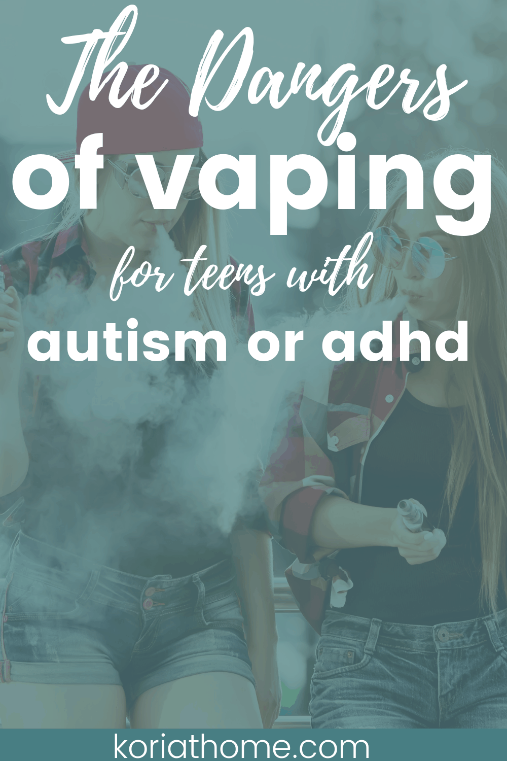 Image with the text reading the dangers of vaping for teens with autism or adhd