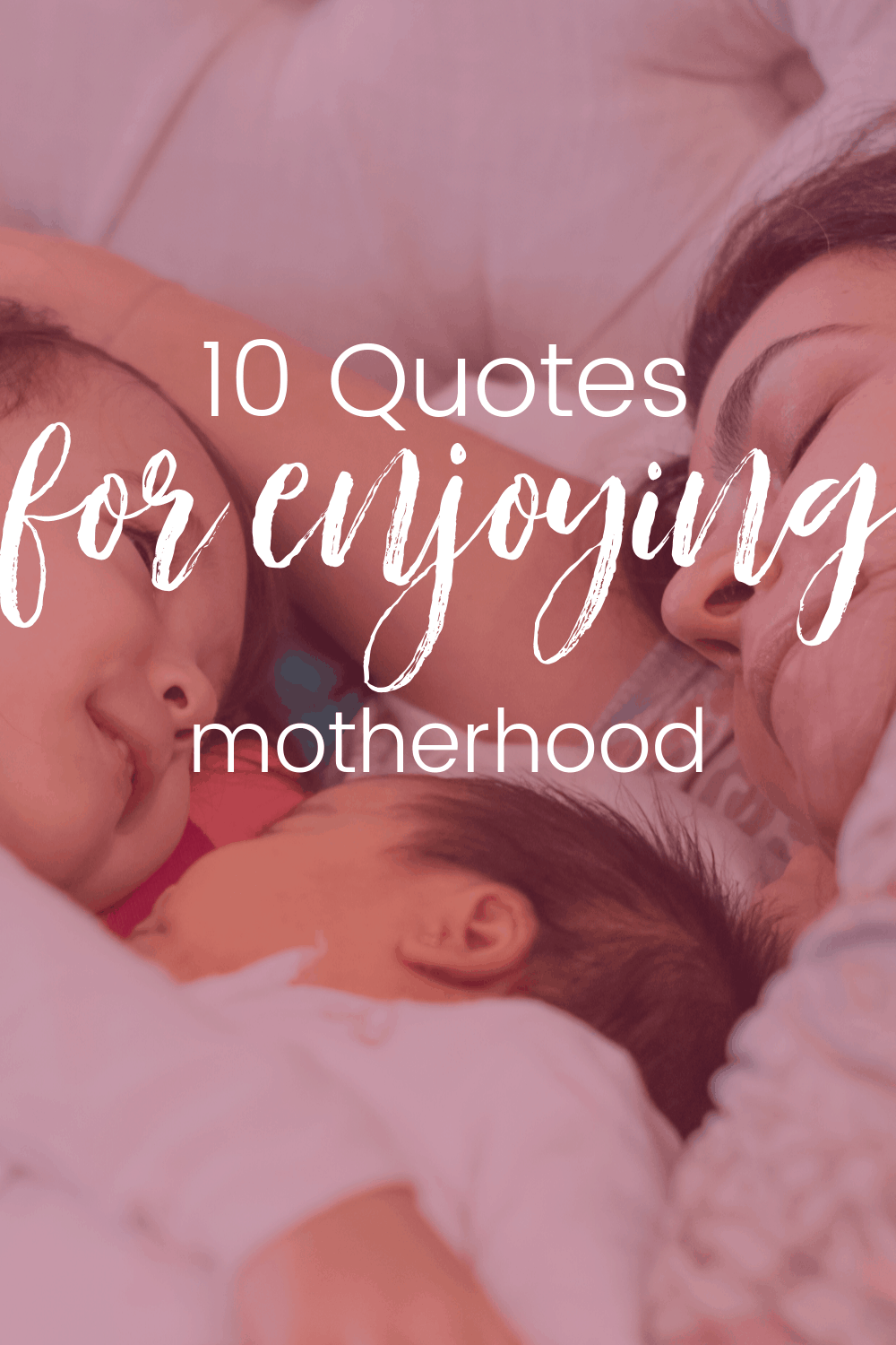 10 Quotes For Moms Who Are (Not) Enjoying Motherhood 1