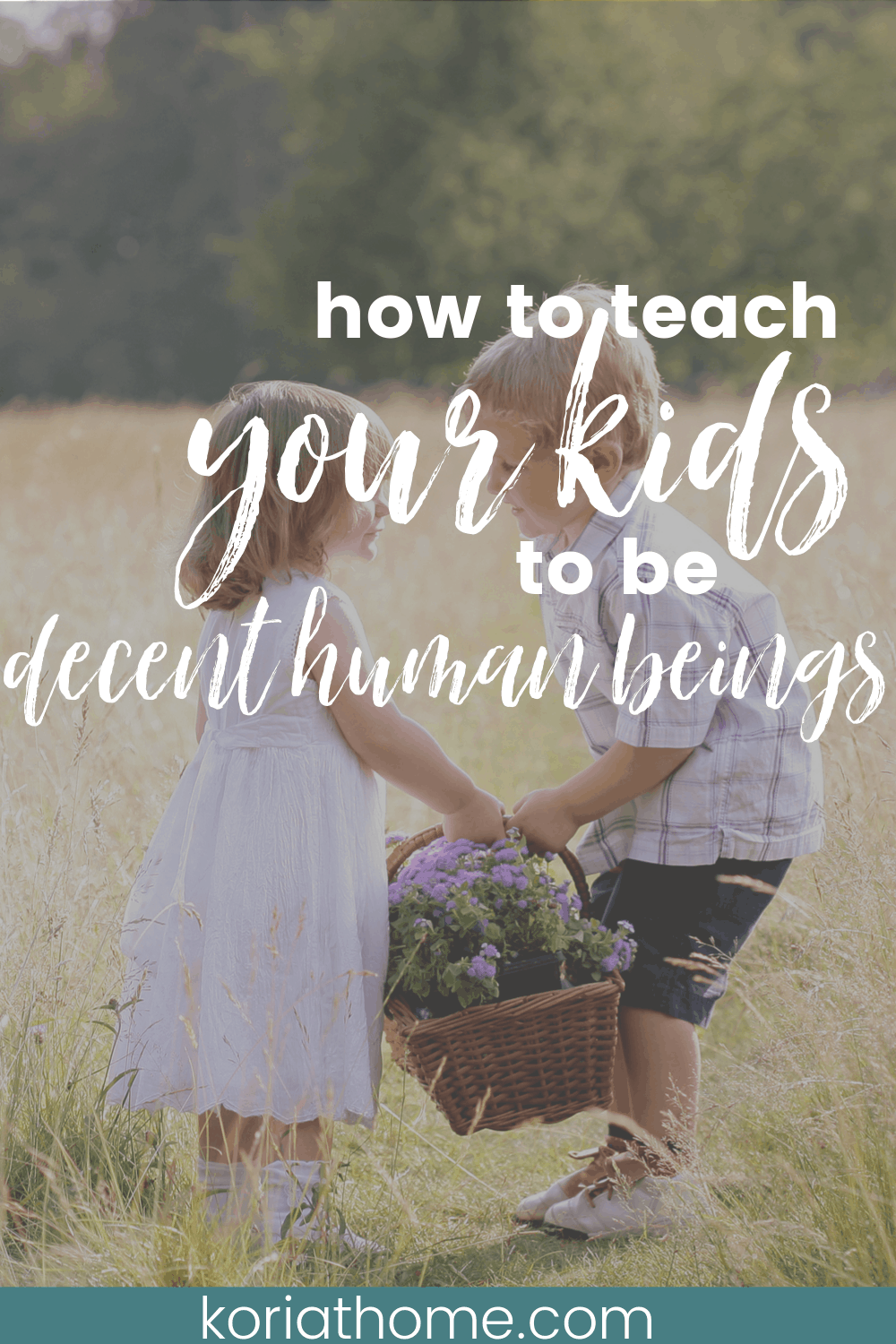 How to Teach Your Kids to Be Decent Human Beings 1