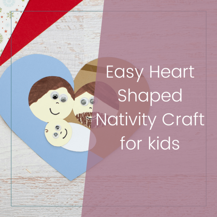 Easy Heart Shaped Nativity Craft for Kids 3