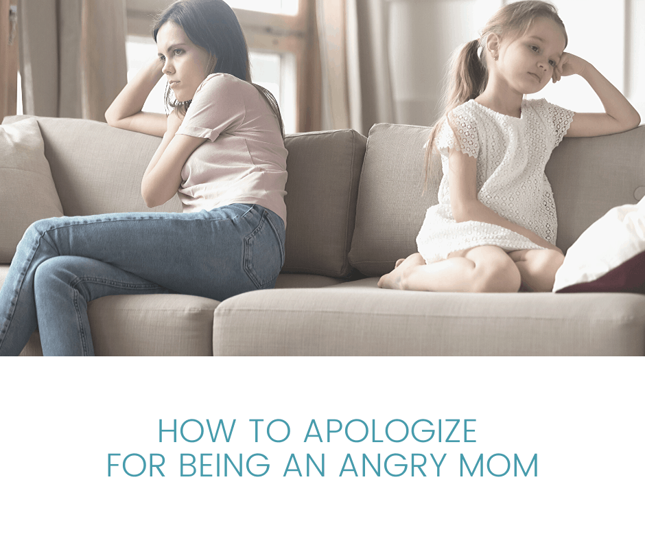 How to Apologize for Being an Angry Mom 3