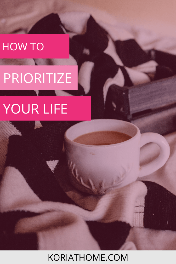 Why You Should Prioritize Your Life Instead of Trying to Balance Your Life 1